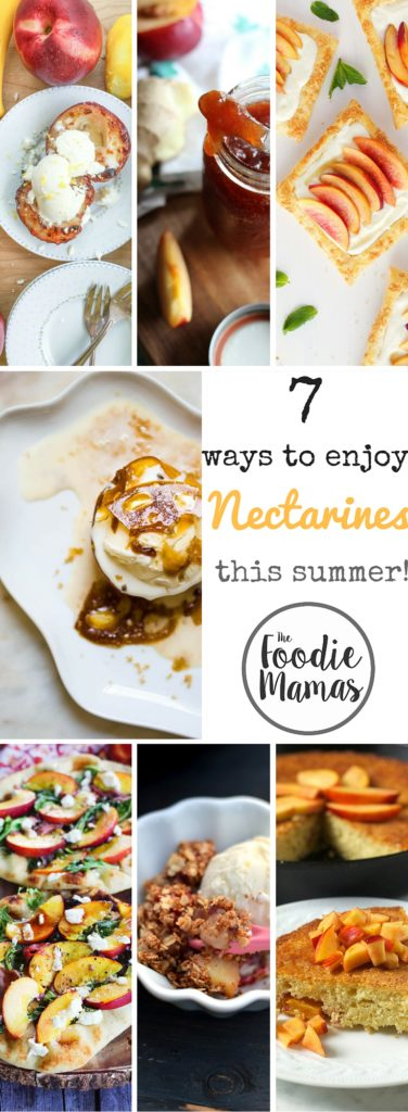 7 ways to enjoy nectarines this summer - #foodiemamas