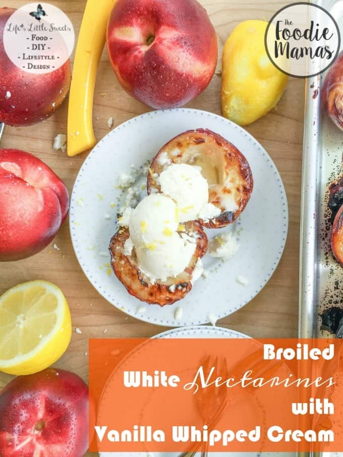Broiled White Nectarines with Vanilla Whipped Cream www.lifeslittlesweets.com Sara Maniez 680x907