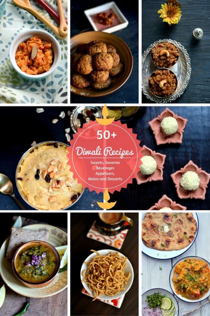 A Collection of 50 Diwali Recipes - Sweets, Savories, Appetizers, Mains and Dessert