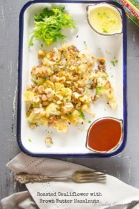 Roasted Cauliflower with Brown Butter Hazelnuts { Video Recipe}