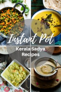 Instant Pot Kerala Sadya Recipes - A collection of Kerala Sadya Recipes made in the Instant Pot