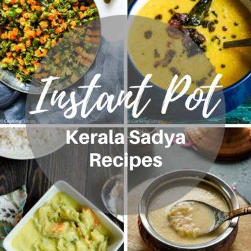 Instant Pot Kerala Sadya Recipes - A collection of Kerala Sadya Recipes made in the Instant Pot