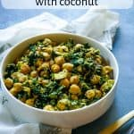 Spinach and Chickpea Saute with Coconut #Vegan #Vegetarian #IndianFood